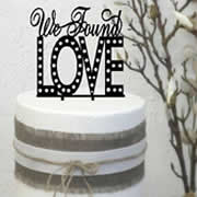 Cake signs, toppers and plaques  -  We Found Love