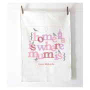 Personalised Tea Towel - Home Is Where Mum Is - Text Print